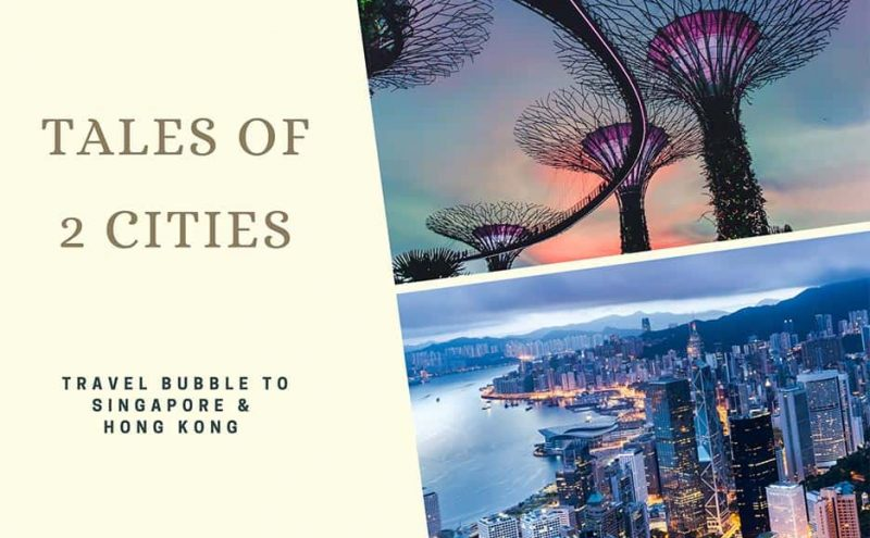 Travel Bubble to Singapore and Hong Kong