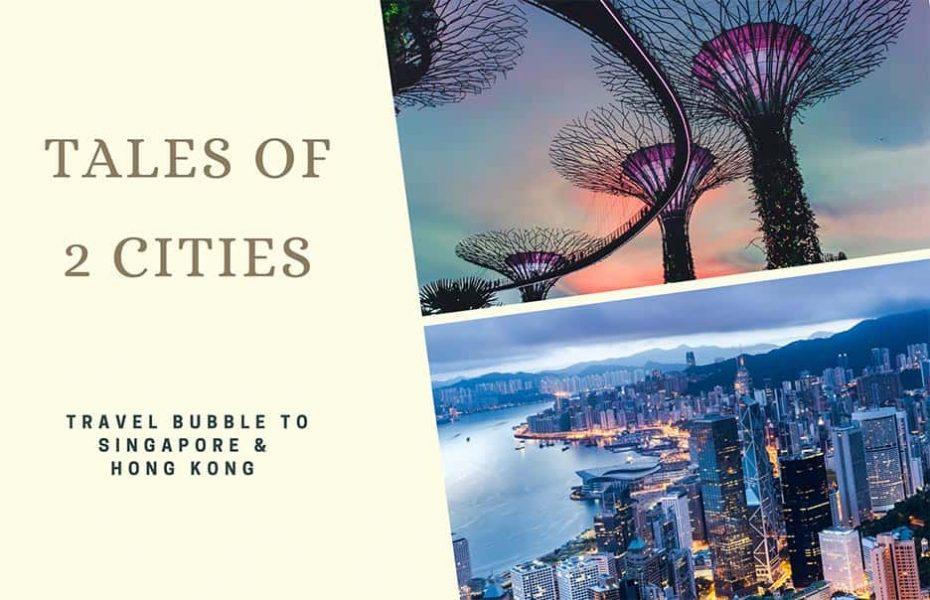 Travel Bubble to Singapore and Hong Kong